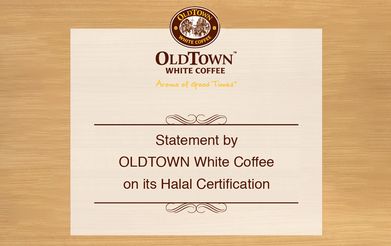STATEMENT BY OLDTOWN WHITE COFFEE ON ITS HALAL CERTIFICATION